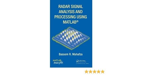 Radar Signal Analysis and Processing Using MATLAB, Bassem R