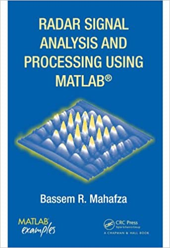 Radar Signal Analysis and Processing Using MATLAB, Bassem R