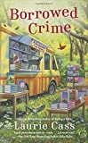 Borrowed Crime (A Bookmobile Cat Mystery) by  Laurie Cass in stock, buy online here