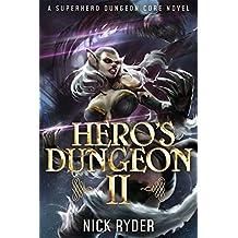 Hero's Dungeon 2: A Superhero Dungeon Core Novel