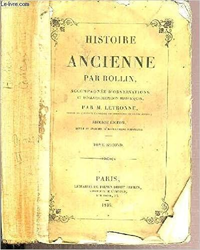 Ebook gratuit aujourd'hui télécharger HISTOIRE ANCIENNE PAR ROLLIN ACCOMPAGNEE D'OBSERVATIONS ET D'ECLAIRCISSEMENTS HISTORIQUES - TOME 2 / HISTOIRE ANCIENNE DES EGYPTIENS, DES CARTHAGINOIS, DES ASSYRIENS, DES BABYLONIENS, DES MEDES ET DES PERSES.