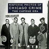 Historic Photos of Chicago Crime: The Capone Era (Historic Photos)