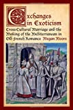 Exchanges in Exoticism, Moore, Megan, 1442644699