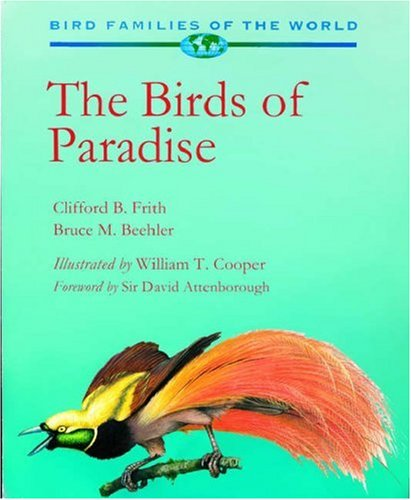 - The Birds of Paradise: Paradisaeidae