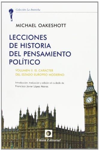Lecciones De Historia Del Pensamiento Histórico. Vol. II, El Carácter Del Estado Moderno Europeo