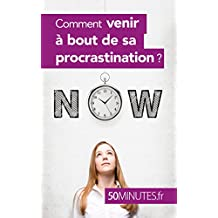 Comment venir à bout de sa procrastination ? (Équilibre t. 10) (French Edition)