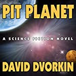 Pit Planet | David Dvorkin