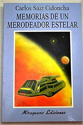 Resultado de imagen de Memorias de un merodeador estelar - Carlos Saiz Cidonch