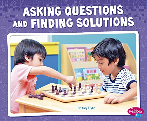 Asking Questions and Finding Solutions (Science and Engineering Practices)