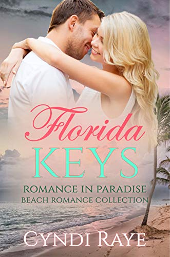 Florida Keys: Romance in Paradies Beach Romance Collection (Florida Keys Romance In Paradise - Paradise Key Collection