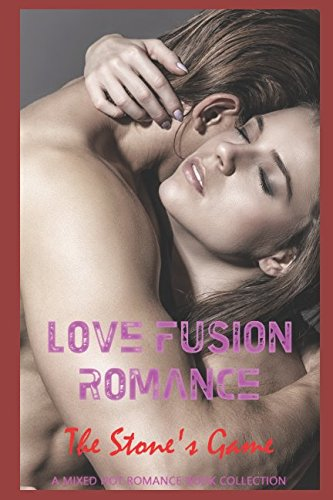 Download Love Fusion Romance: The Stone's Game: A Mixed Hot Romance Book Collection PDF