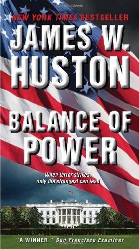 Balance of Power: A Novel by [Huston, James W.]