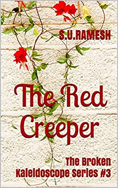 The Red Creeper (The Broken Kaleidoscope Series #3): Glimpses into the darker side of humanity