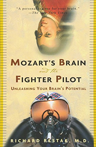 Mozart's Brain and the Fighter Pilot: Unleashing Your Brain's Potential by Restak, Richard M.