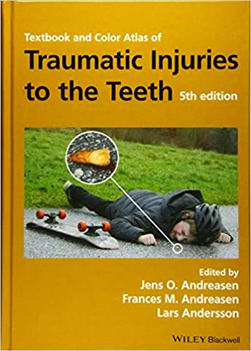 Textbook and Color Atlas of Traumatic Injuries to the Teeth 5th Edition Andreasen