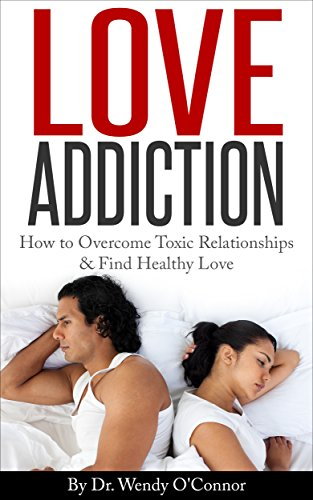 How to deal with love addiction