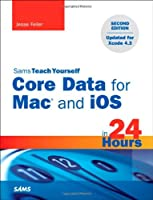 Sams Teach Yourself Core Data for Mac and iOS in 24 Hours, 2nd Edition Front Cover