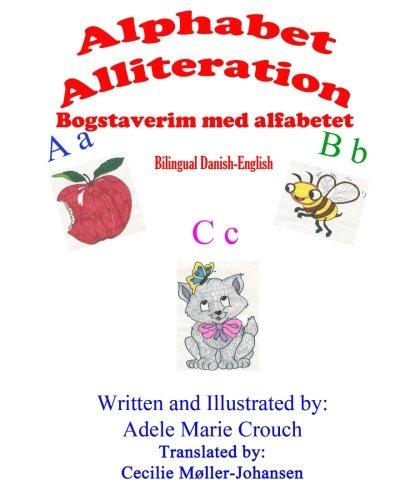 Alphabet Alliteration Bilingual Danish English (Danish Edition) (Danish Alphabet)