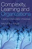 Complexity, Learning and Organizations, Baets, 0415381789