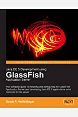 Java EE 5 Development using GlassFish Application Server: The complete guide to installing and configuring the GlassFish Application Server and ... 5 applications to be deployed to this server