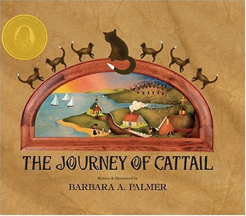 The Journey Of Cattail (Cattail Chronicles) by Barbara A. Palmer (2004-11-30)