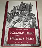 National Parks and the Woman's Voice : A History, Kaufman, Polly W., 0826317065