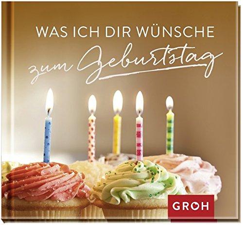 Was ich dir wünsche zum Geburtstag