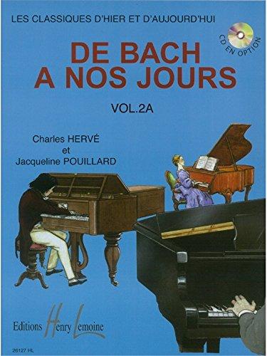 Méthodes et pédagogie LEMOINE HERVE Charles / POUILLARD Jacqueline - De Bach à nos jours Vol.2A