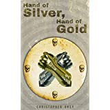 Hand of Silver, Hand of Gold
