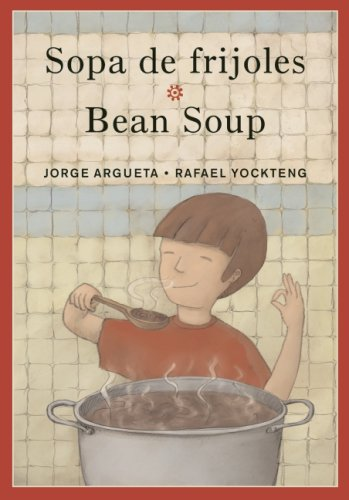 Sopa de frijoles/Bean Soup (Bilingual Cooking Poems) by Groundwood Books