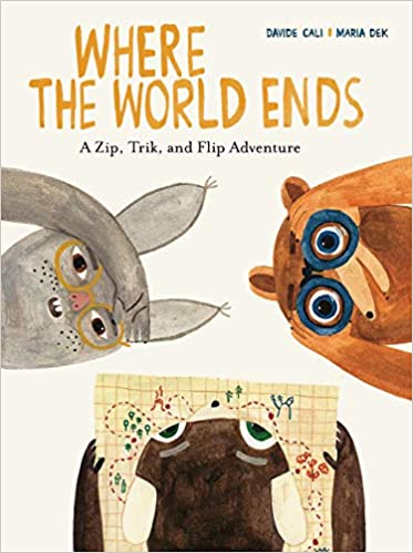Where the World Ends: A Zip, Trik, and Flip Adventure: Cali, Davide, Dek,  Maria: 9781616899370: Amazon.com: Books