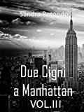 Due Cigni a Manhattan Vol III
