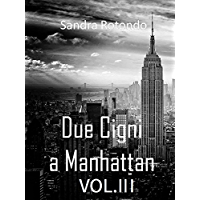 Due Cigni a Manhattan Vol III (Italian Edition)