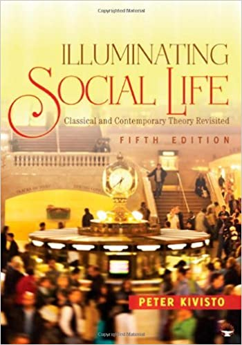 Illuminating Social Life: Classical and Contemporary Theory Revisited: 5th (Fifth) Edition