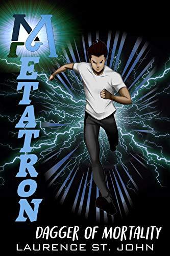 Metatron: A Superhero Fiction Adventure Series   - Dagger of Mortality (Metatron Series Book 3)