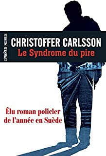 Le syndrome du pire : roman, Carlsson, Christoffer