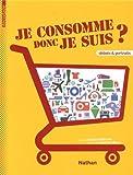 vignette de 'Je consomme donc je suis ? (Benoît Heilbrunn)'