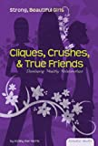 Cliques, Crushes, and True Friends, Ashley Rae Harris, 1604530995
