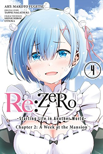Re:ZERO -Starting Life in Another World-, Chapter 2: A Week at the Mansion, Vol. 4 (manga) (Re:ZERO -Starting Life in Another World-, Chapter 2: A Week at the Mansion Manga) [Tappei Nagatsuki] (Tapa Blanda)