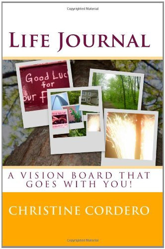 Life Journal: A Vision Board That Goes With You!