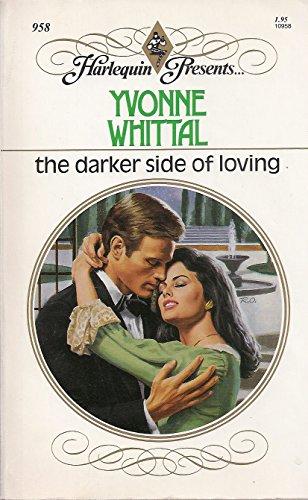 The Darker Side Of Loving (Harlequin Presents, No 958)