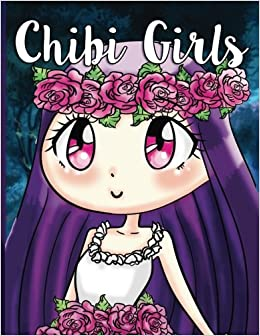 Chibi Girls Coloring Book A Super Cute Chibi Kawaii Coloring Book