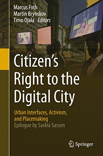 Citizen's Right to the Digital City: Urban Interfaces, Activism, and Placemaking