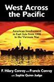 img - for West Across the Pacific: American Involvement in East Asia from 1898 to the Vietnam War by Hilary Conroy (2008-03-28) book / textbook / text book