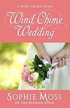 Wind Chime Wedding (A Wind Chime Novel Book 2) by [Moss, Sophie]