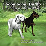 Scoo Scoo, Bo Bo and the Friend Who Went Away, Elanna Lindsey, 0615948790