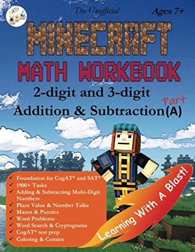 The Unofficial Minecraft Math Workbook 2-digit and 3-digit Addition & Subtraction (A) Ages 7+: Coloring, Tricks, Mazes, Puzzles, Word Search (Math Step-by Step) (Addition And Subtraction Problems For 2nd Graders)
