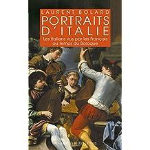 Portraits d'Italie: Les Italiens vus par les Français au temps du baroque 1580-1740 (Realia t. 35) (French Edition)