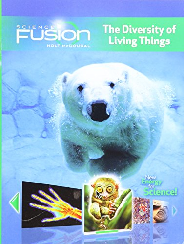 Sciencefusion: Student Edition Interactive Worktext Grades 6-8 Module B: The Diversity of Living Things 2012