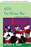 AIDS, the Winter War, Arthur Kahn, 0595366376